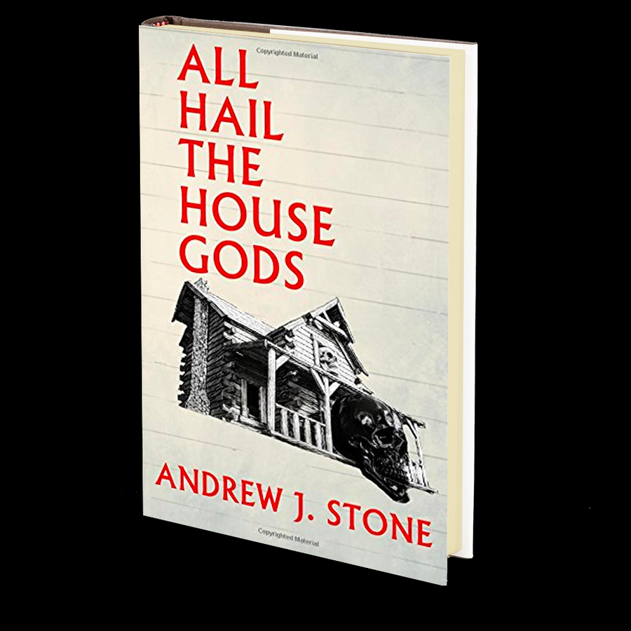 All Hail The House Gods by Andrew J. Stone