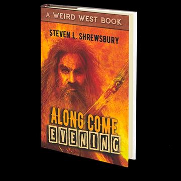 Along Come Evening by Steven L. Shrewsbury