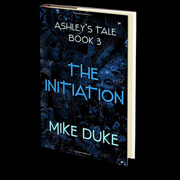 Ashley's Tale: The Initiation by Mike Duke