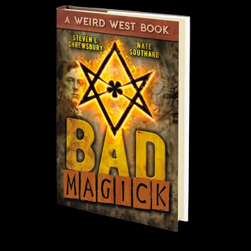 Bad Magick by Steven L. Shrewsbury and Nate Southard