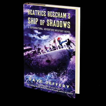 Beatrice Beecham's Ship of Shadows: A Supernatural Adventure/Mystery Novel by Dave Jeffery