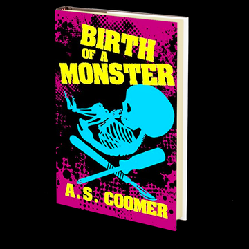 Birth of a Monster by A.S. Coomer