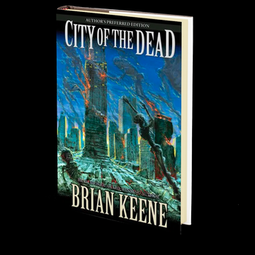 City of the Dead: Author's Preferred Edition by Brian Keene