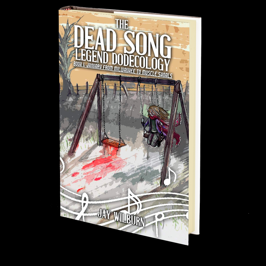 The Dead Song Legend Dodecology Book I: January by Jay Wilburn