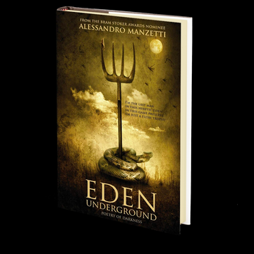 Eden Underground: Poetry of Darkness by Alessandro Manzetti