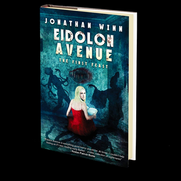 Eidolon Avenue: The First Feast by Jonathan Winn