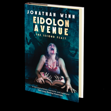 Eidolon Avenue: The Second Feast by Jonathan Winn