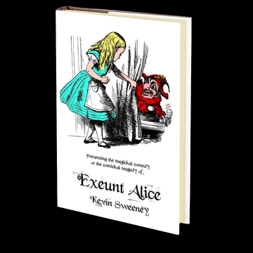Exeunt Alice by Kevin Sweeney