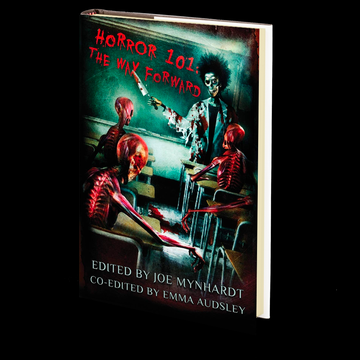 Horror 101: The Way Forward: Career advice by seasoned professionals (Crystal Lake's Horror 101 Book 1) Edited by Joe Mynhardt and Emma Audsley