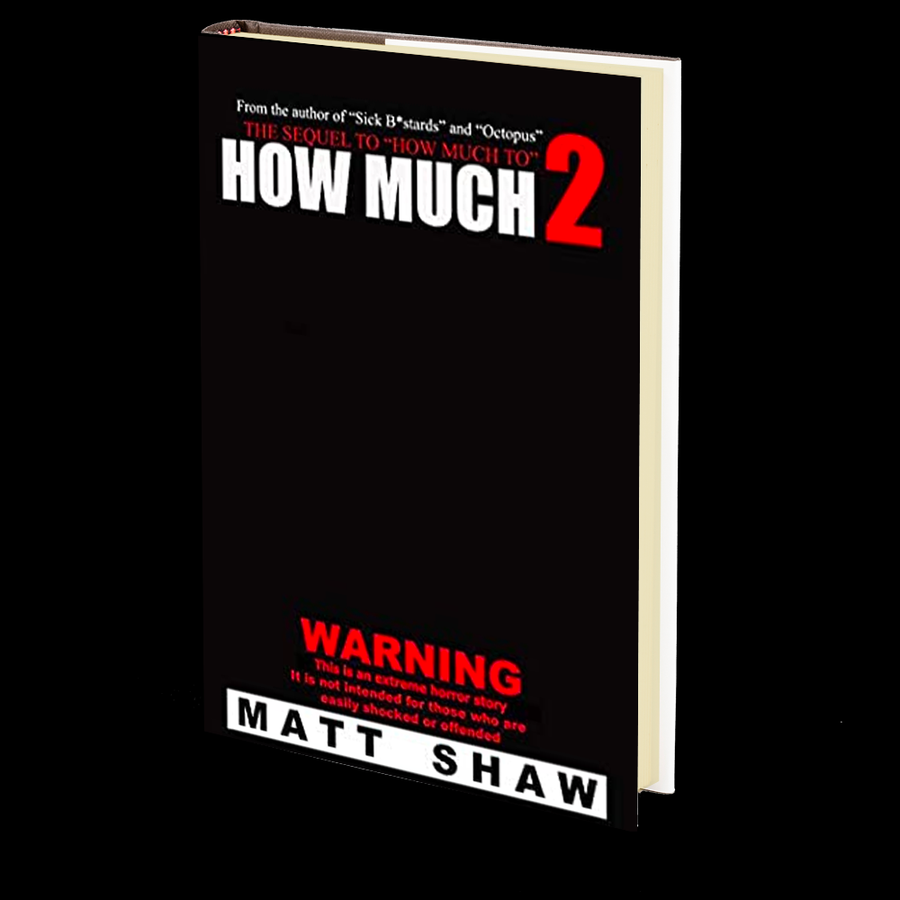How Much 2: An Extreme Horror Novel (The Game) by Matt Shaw