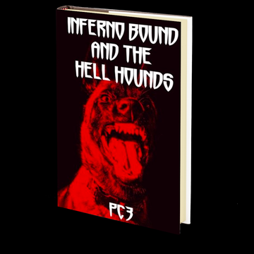 Inferno Bound and the Hell Hounds by Patrick C. Harrison III