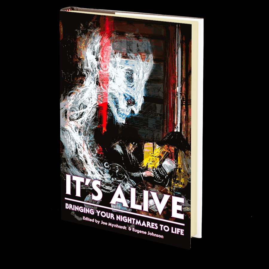 It's Alive: Bringing Your Nightmares to Life (The Dream Weaver Book 2) Edited by Eugene Johnson and Joe Mynhardt