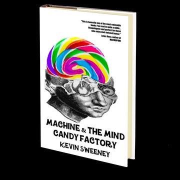 Machine & the Mind Candy Factory by Kevin Sweeney
