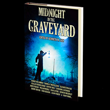 Midnight in the Graveyard Edited by Kenneth W. Cain