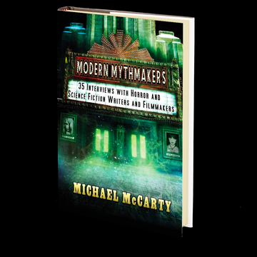 Modern Mythmakers: 35 Interviews with Horror & Science Fiction Writers and Filmmakers Edited by Michael McCarty