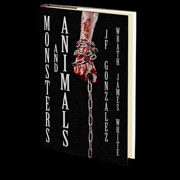 Monsters and Animals by J.F. Gonzalez and Wrath James White