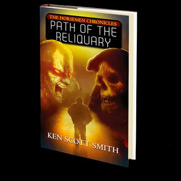 Path of the Reliquary (The Horsemen Chronicles Book 2) by Ken Scott Smith