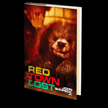 Red Town Lost by John Shupeck, Jr.