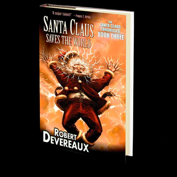 Santa Claus Saves The World by Robert Devereaux