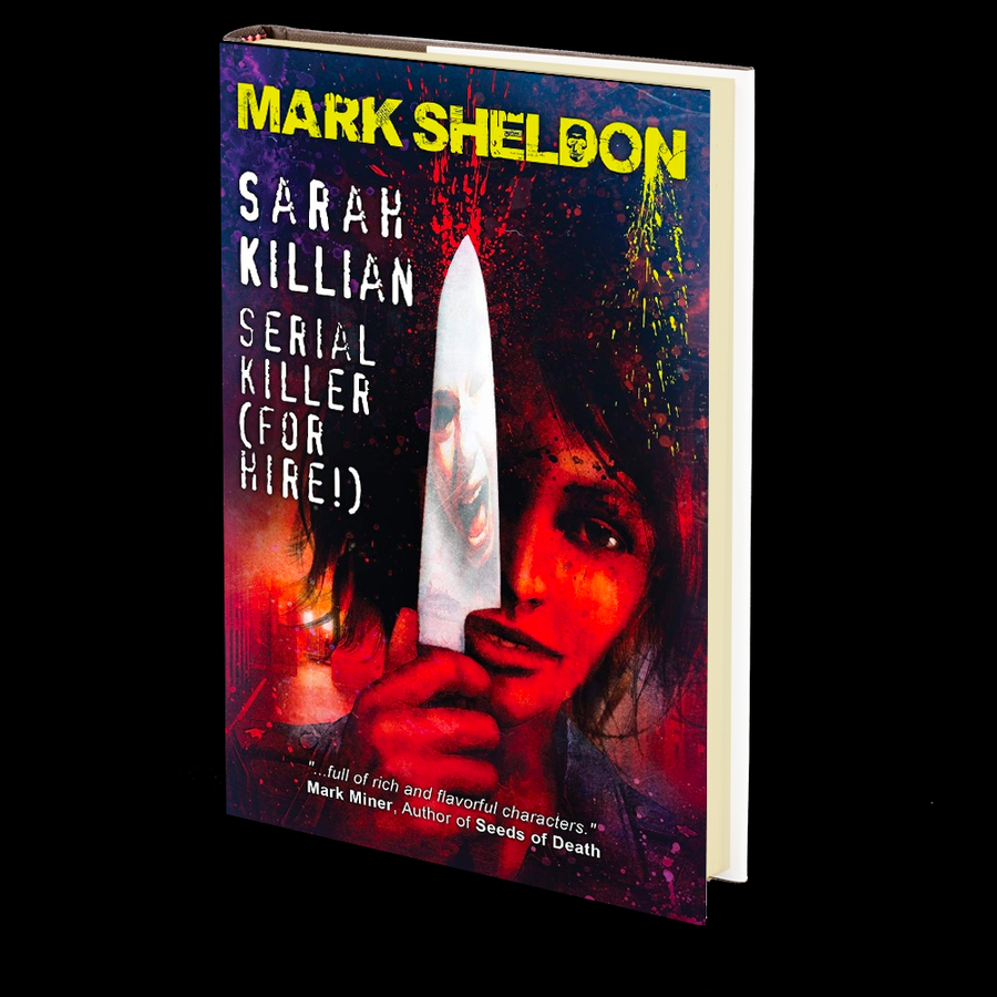 Sarah Killian: Serial Killer (For Hire!) by Mark Sheldon