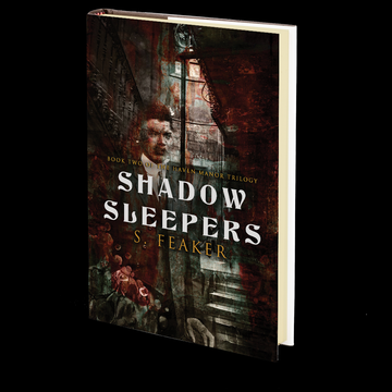 Shadow Sleepers: BOOK 2 IN THE HAVEN MANOR TRILOGY by S. Feaker