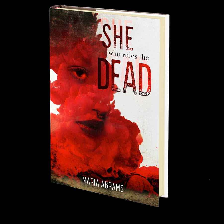 She Who Rules the Dead by Maria Abrams