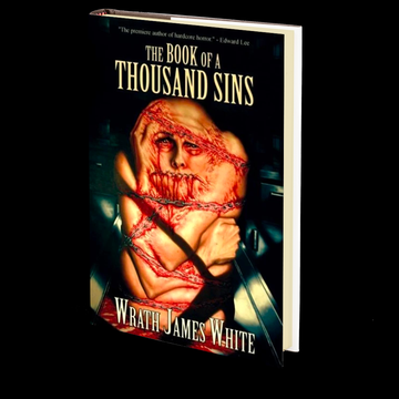 The Book of a Thousand Sins by Wrath James White