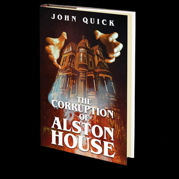 The Corruption of Alston House by John Quick
