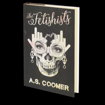 The Fetishists by A.S. Coomer