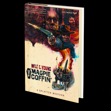 The Magpie Coffin (Splatter Western) by Wile E. Young (Book 1 of 8)