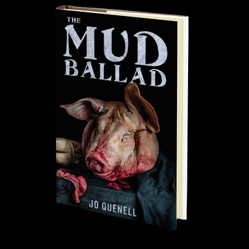 The Mud Ballad by Jo Quenell