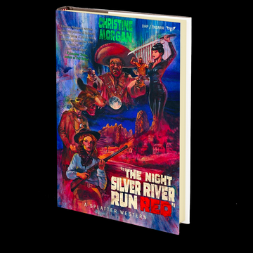 The Night Silver River Run Red (Splatter Western) by Christine Morgan (Book 4 of 8)