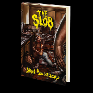 The Slob by Aron Beauregard