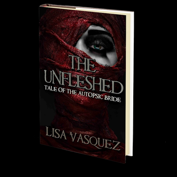 The Unfleshed: Tale of the Autopsic Bride by Lisa Vasquez