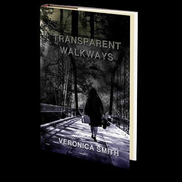 Transparent Walkways: A Collection by Veronica Smith