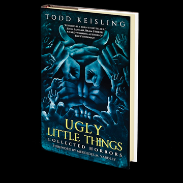 Ugly Little Things: Collected Horrors by Todd Keisling