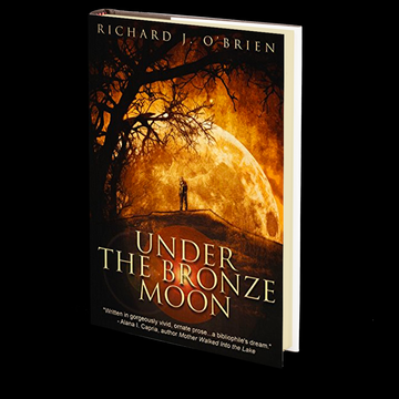 Under The Bronze Moon by Richard J. O'Brien
