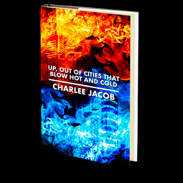 Up, Out of Cities That Blow Hot and Cold by Charlee Jacob