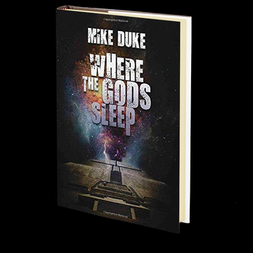 Where the Gods Sleep by Mike Duke