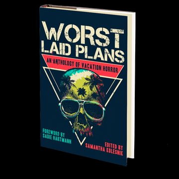 Worst Laid Plans Edited by Samantha Kolesnik