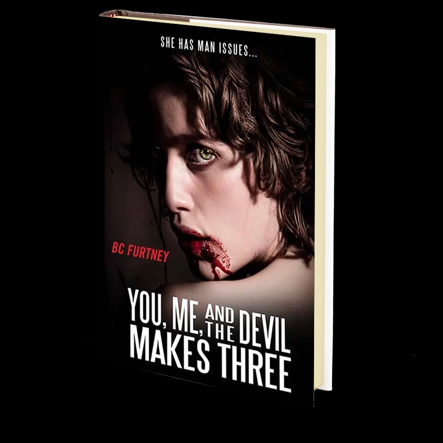 You, Me, and the Devil Makes Three by BC Furtney