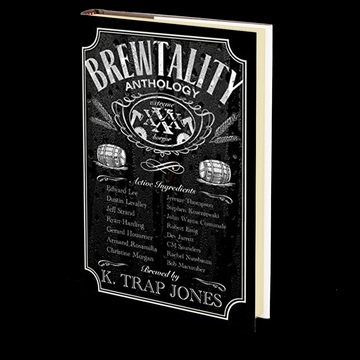 Brewtality: Extreme Horror Anthology Edited by K. Trap Jones