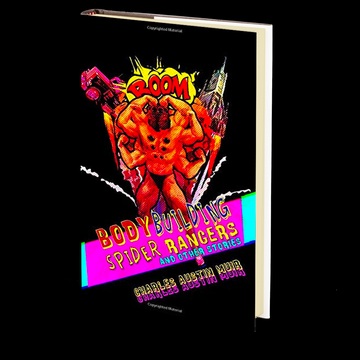 Body Building Spider Rangers: And Other Stories by Charles Austin Muir
