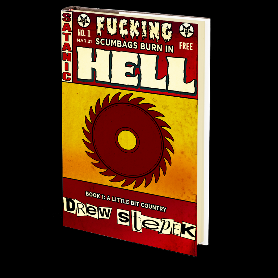 Fucking Scumbags Burn in Hell: Book 1 by Drew Stepek