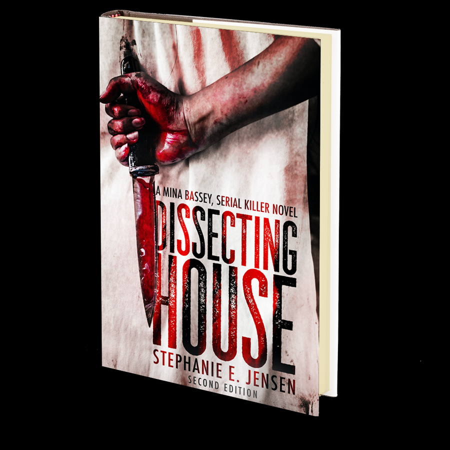 Dissecting House (Mina Bassey, Serial Killer Book 1) by Stephanie E. Jensen