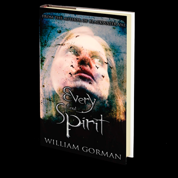 Every Foul Spirit (Blackwater Val Book 2) by William Gorman