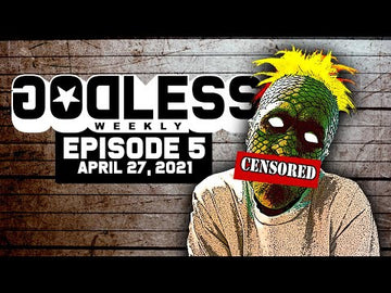 Godless Weekly - Episode 5 - April 27th, 2021