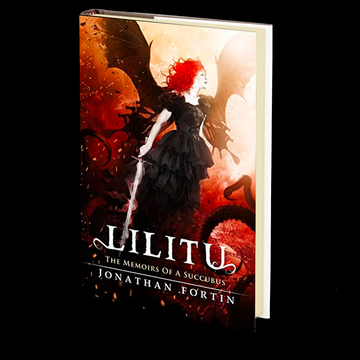 Lilitu: The Memoirs of a Succubus by Jonathan Fortin