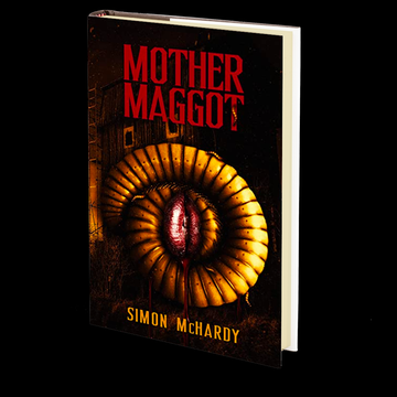 Mother Maggot by Simon McHardy