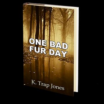 One Bad Fur Day by K. Trap Jones
